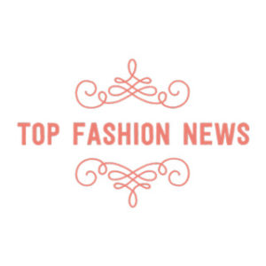 Top Fashion News